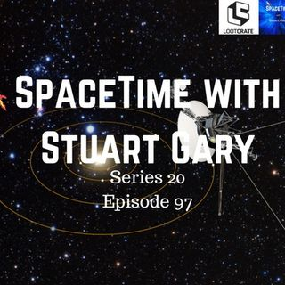 97: Voyager 1 Fires Up Thrusters After 37 Years - SpaceTime with Stuart Gary Series 20 Episode 97
