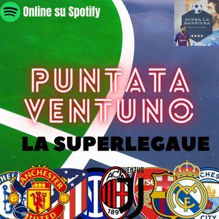 Puntata Ventuno: è nata la Superleague! Qual è il futuro per il calcio?