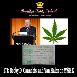171: Bobby D, Cannabis, and Van Halen on WSHE