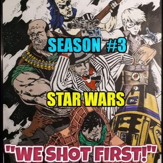 """We Shot First!"" Season 3 Ep. 5 ""Rock-em Sock-em Robots!"""