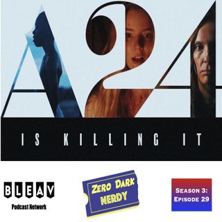 S3E29: A24 Is Killing It