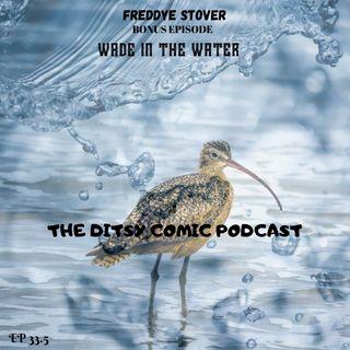 Bonus Episode 33.5 Freddye Stover WADE IN THE WATER
