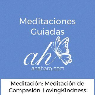 Meditación de Compasión (Metta)/ LovingKindness meditation