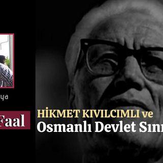 Akl-ı Faal (3) : Hikmet Kıvılcımlı ve Osmanlı Devlet Sınıfları