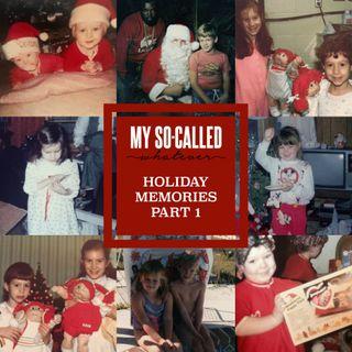 Holiday Memories Part 1