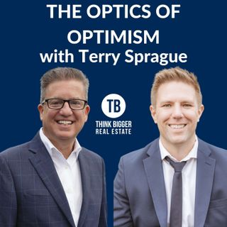 The Optics of Optimism with Terry Sprague