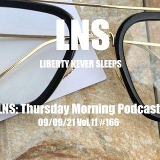 LNS: Thursday Morning Podcast 09/09/21 Vol.11 #166