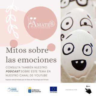 Desmitificación de las Emociones (El Podcast de Ámate)
