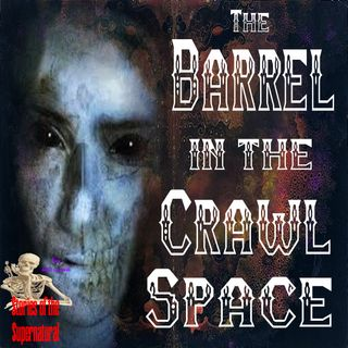 The Barrel in the Crawl Space | True Crime Mystery | Podcast