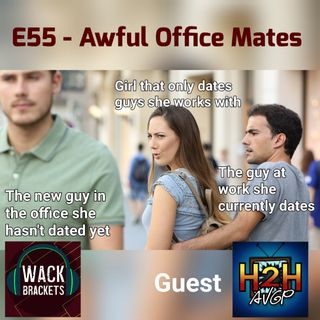 E55 - Awful Office Mates 2/Head2Head | A Video Game Podcast : Peeping Andre