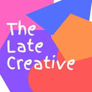 Episode 1 - IS IT TOO LATE TO START A CREATIVE CAREER?