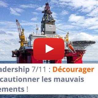 #161 - Leadership 7-11 : Décourager et ne pas cautionner les mauvais comportements !