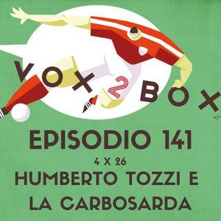 Episodio 141 (4x26) - Humberto Tozzi e La Carbosarda