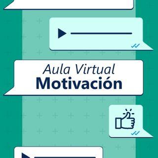 Ep. 03 - Motivar desde la virtualidad