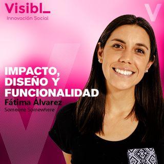 Impacto, Diseño y Funcionalidad I Fátima Álvarez I Someone Somewhere