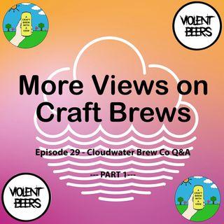 Episode 29 - Cloudwater Brew Co Q&A - Part 1