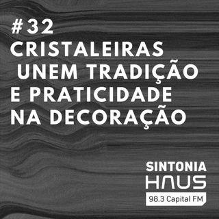 Direto da casa da vovó: cristaleiras voltam a protagonizar a decoração   Sintonia HAUS #32