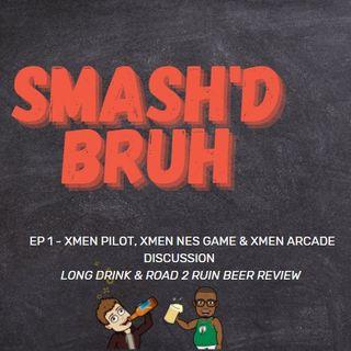 Season 1 Episode 1 Xmen Episode w/ Long Drink and Road 2 Ruin Brew review