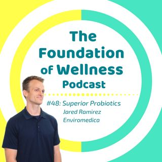 #48: Superior Collagen & Probiotics (SBO's), Enviromedica's Jared Ramirez