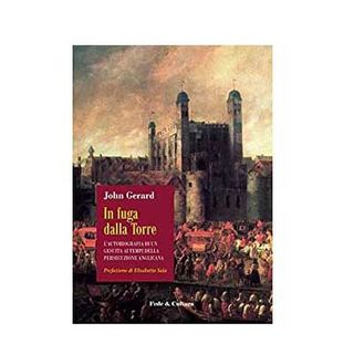97 - In fuga dalla Torre. L'autobiografia di un gesuita ai tempi della persecuzione anglicana