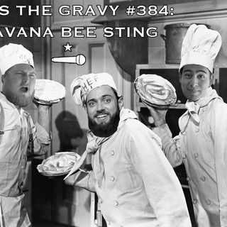 Pass The Gravy #384: Havana Bee Sting
