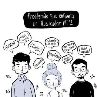 Cap #4 Problemas que enfrenta un Ilustrador Pt. 2