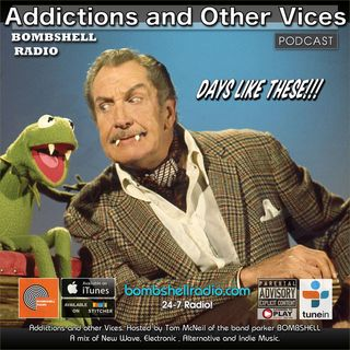 Addictions and Other Vices 544 - Days Like These!!!