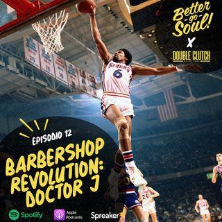 Better Go Soul S1E12: NBA FOCUS - Doctor J, Julius Erving