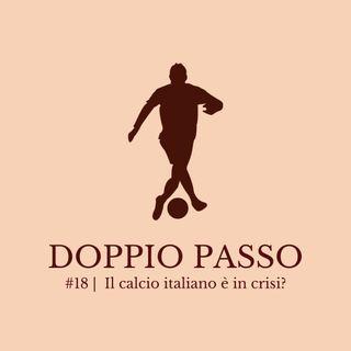 Episodio 18 | Il calcio italiano è in crisi?