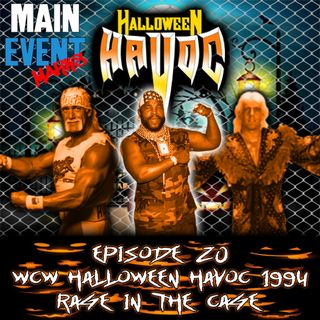 Episode 20: WCW Halloween Havoc 1994 (Rage in the Cage)