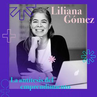 Liliana Gómez, la antítesis del emprendimiento