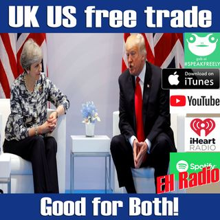 EHR 519 Morning moment US UK free trade Mar 6 2019