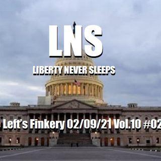 The Left's Finkery 02/09/21 Vol.10 #026