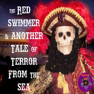The Red Swimmer and Another Tale of Terror from the Sea | Podcast