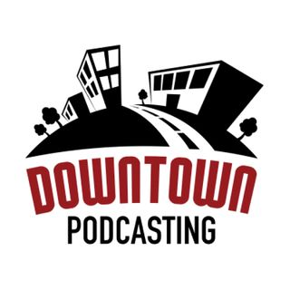 Downtown Podcasting
