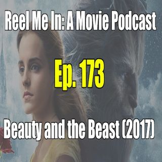 Ep. 173: Beauty and the Beast (2017)