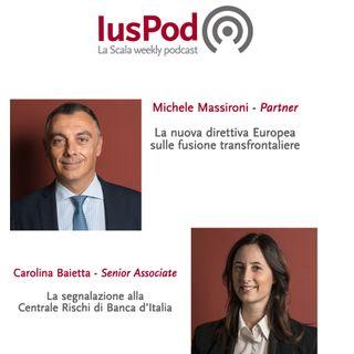 Ep. 28 IusPod La nuova Direttiva EU sulle fusioni transfrontaliere e la segnalazione alla Centrale Rischi di Banca d'Italia