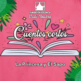 """Cuento """"La Princesa y el Sapo"""""""