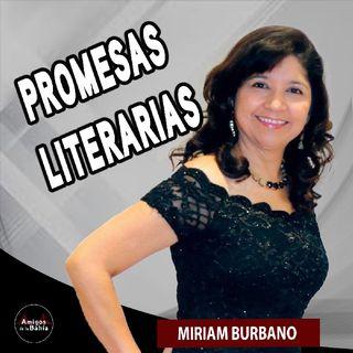 39. Promesas Literarias | Miriam Burbano