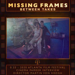 Between Takes 0.33 - 2020 Atlanta Film Festival: Cinema Pameer Interview - Director Martin Von Krogh