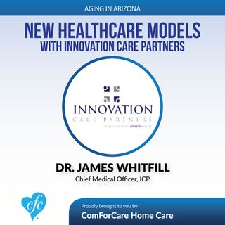 4/16/17: Dr. James Whitfill, Chief Medical Officer & Karen Vanaskie, Sr. Director of Care Management | Innovation Care Partners | New Models