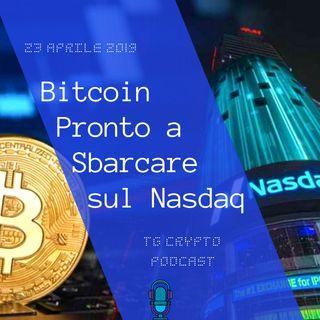 Bitcoin Pronto a Sbarcare sul Nasdaq | TG Crypto PODCAST 24-04