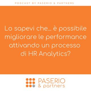 Lo sapevi che... è possibile migliorare le performance attivando un processo di HR Analytics?