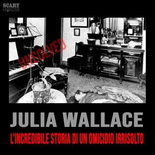 Julia Wallace - L'incredibile storia di un omicidio irrisolto