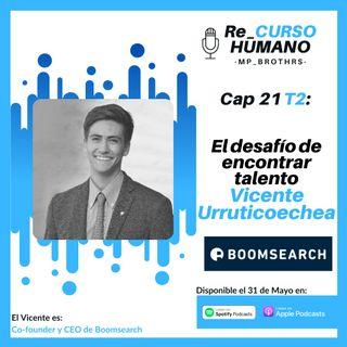 E21_T2 Vicente Urruticoechea - El Desafío de Encontrar Talento