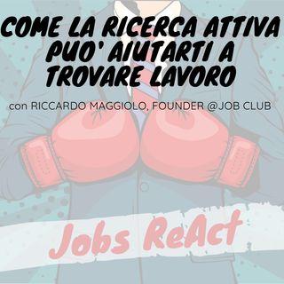 JR 20 | Come la ricerca attiva può aiutarti a trovare lavoro - con Riccardo Maggiolo