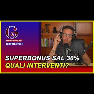 🟡 Superbonus 110 SAL 30 per cento per quali interventi? - estratto live #35