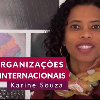 #86 - Organizações internacionais com Karine de Souza