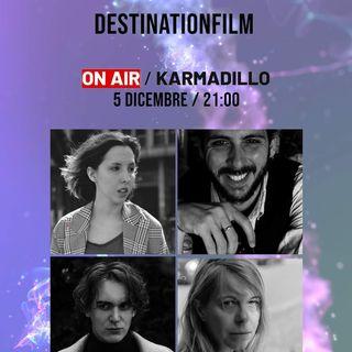 DestinationFilm APS: in tre parole sognare, intrattenere, emozionare - Karmadillo - s03e09