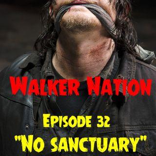 "Ep 32 ""No Sanctuary & WSC Atlanta"""
